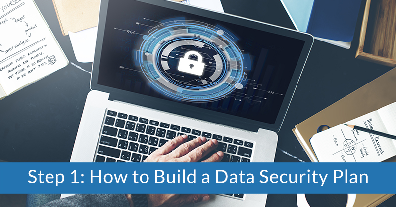 Step 1: How to Build a Data Security Plan