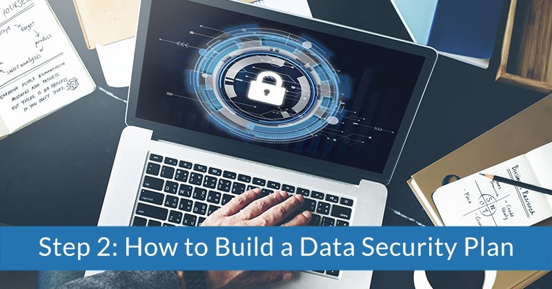 Step 2: How to build a data security plan