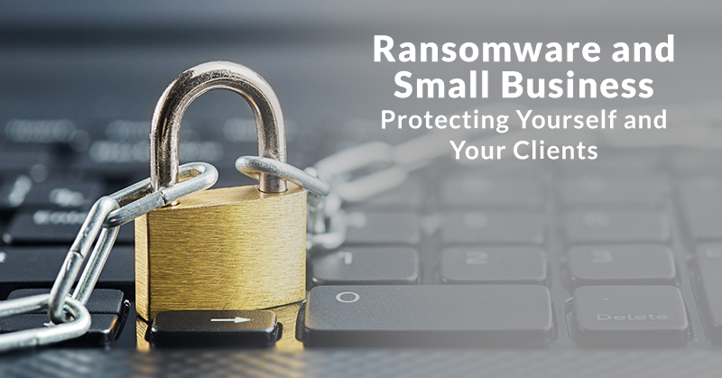 Accounting professionals should protect themselves and their clients from ransomware