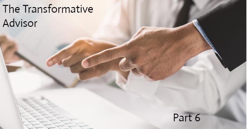 Transformative advisor, pointing, Part 6